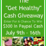 """""""Get Healthy"""" $300 Cash Giveaway!"""