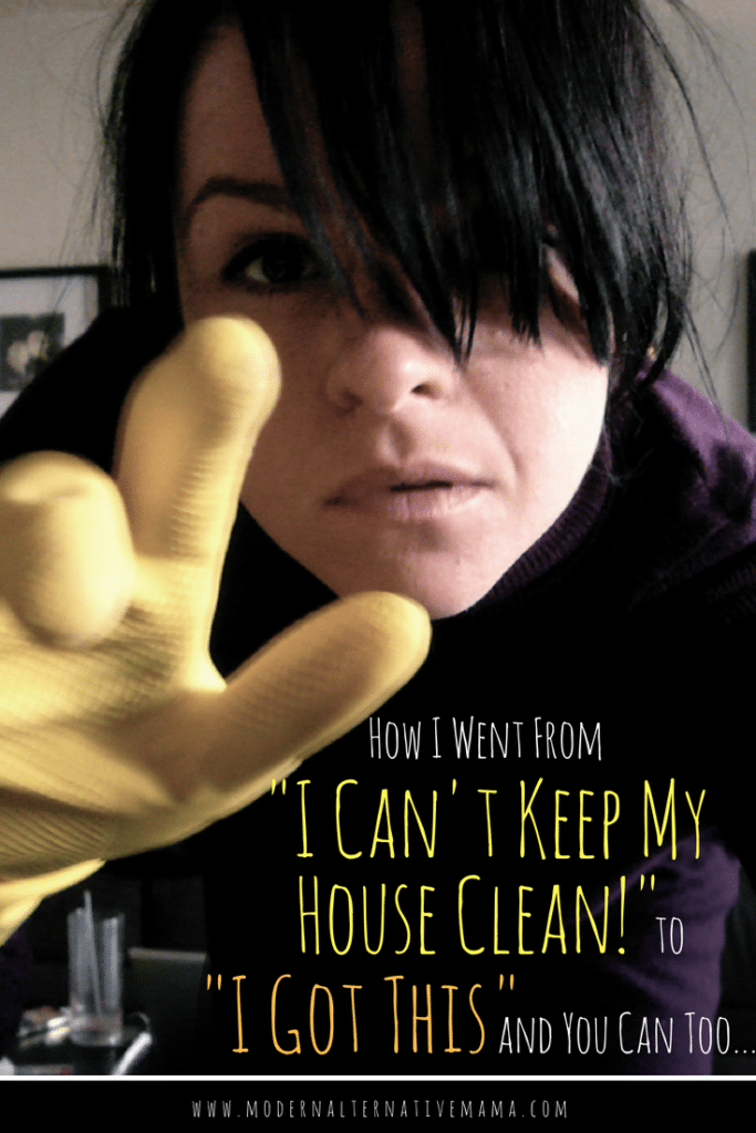 How I Went From I Can't Keep My House Clean! to I Got This and You Can Too....1-2
