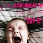 Why This Attachment Parent Let Her Baby Cry It Out