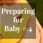 Preparing for Baby # 4