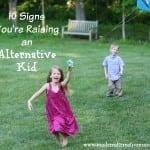 10 signs you're raising an alternative kid
