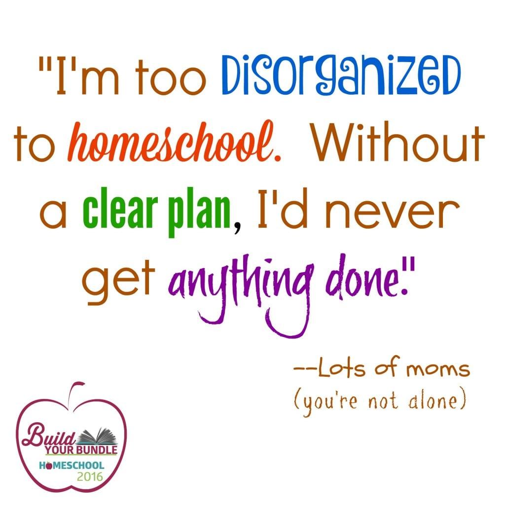 too disorganized to homeschool