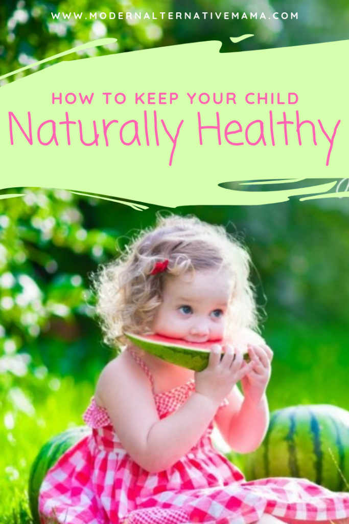 How to Keep Your Child Naturally Healthy