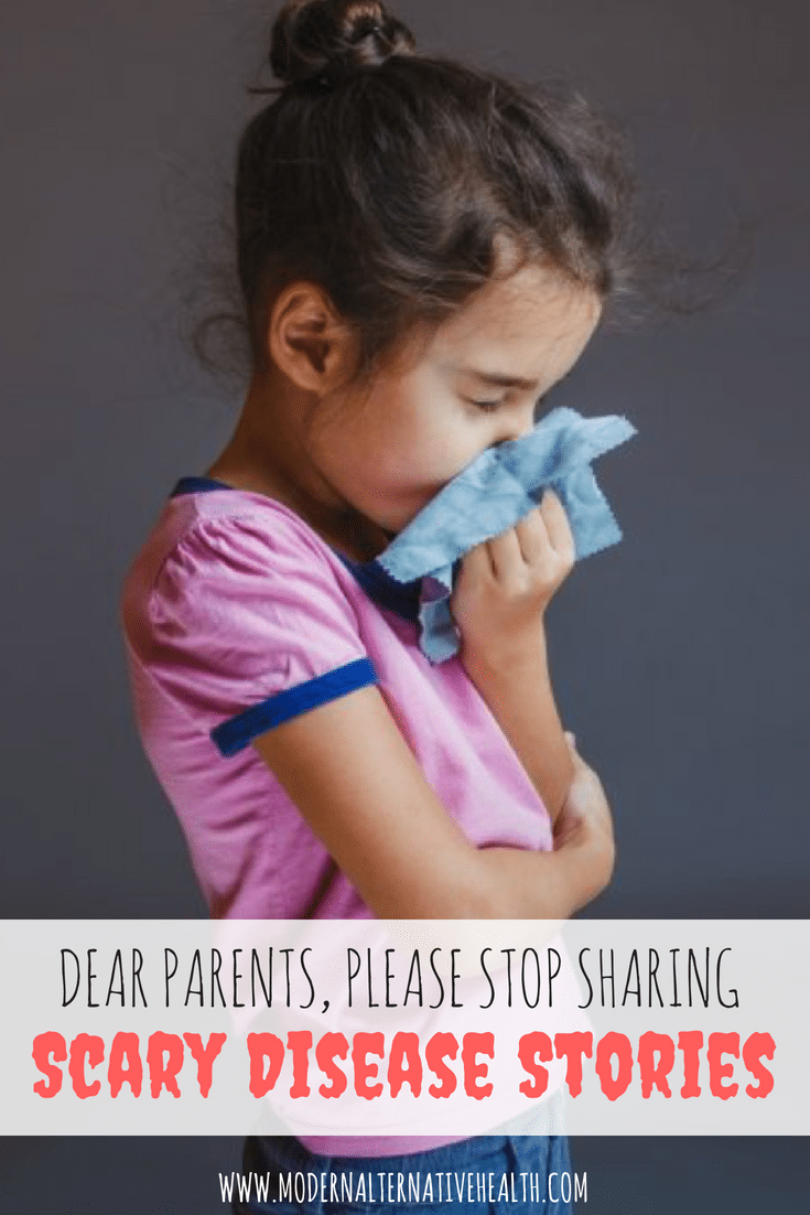 Dear Parents, Please Stop Sharing Scary Disease Stories