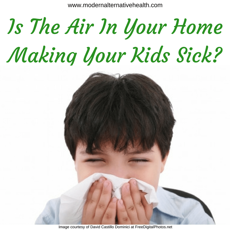 Is the Air in Your Home Making Your Kids Sick?