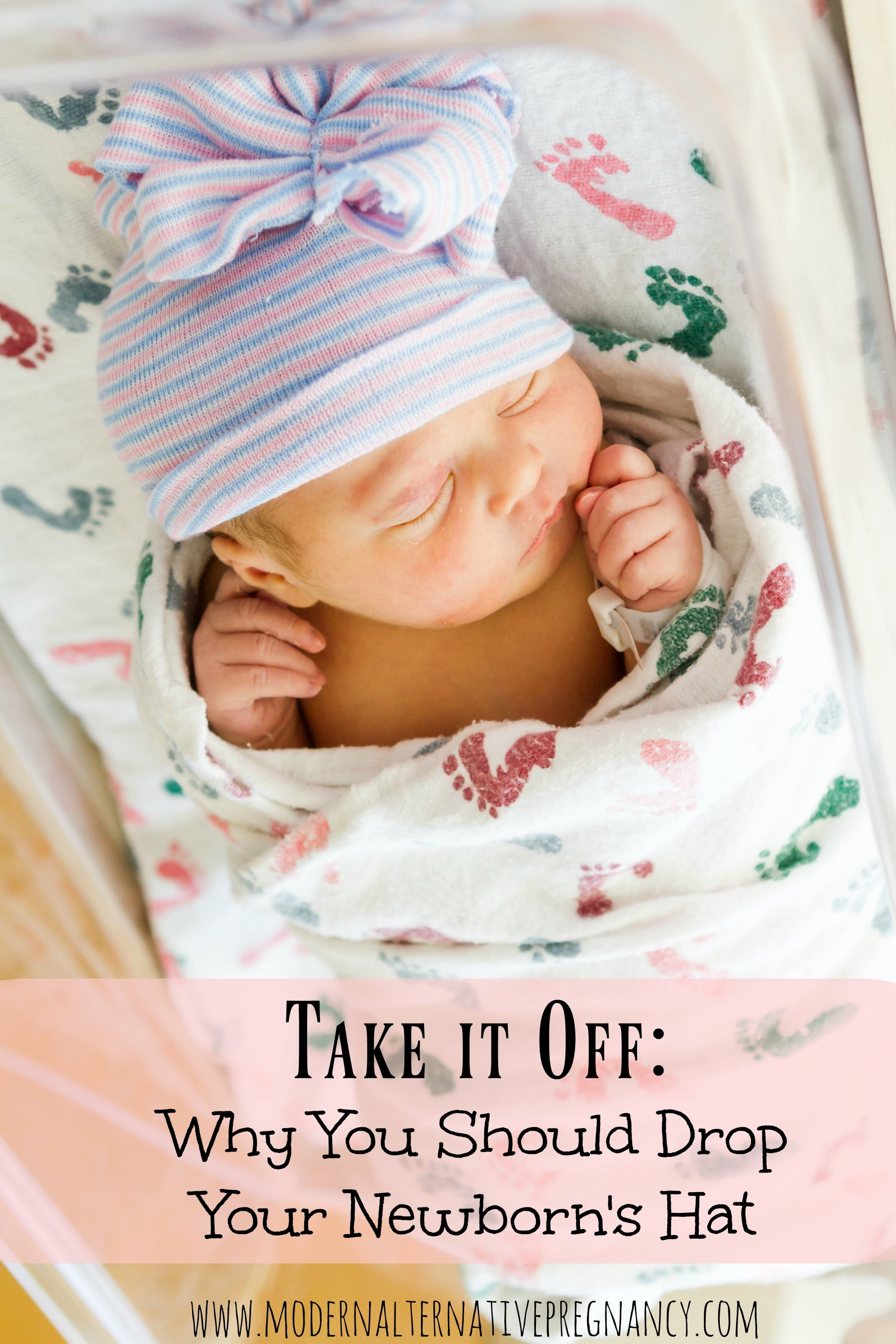 Take it off why you should drop your newborns hat pinterest