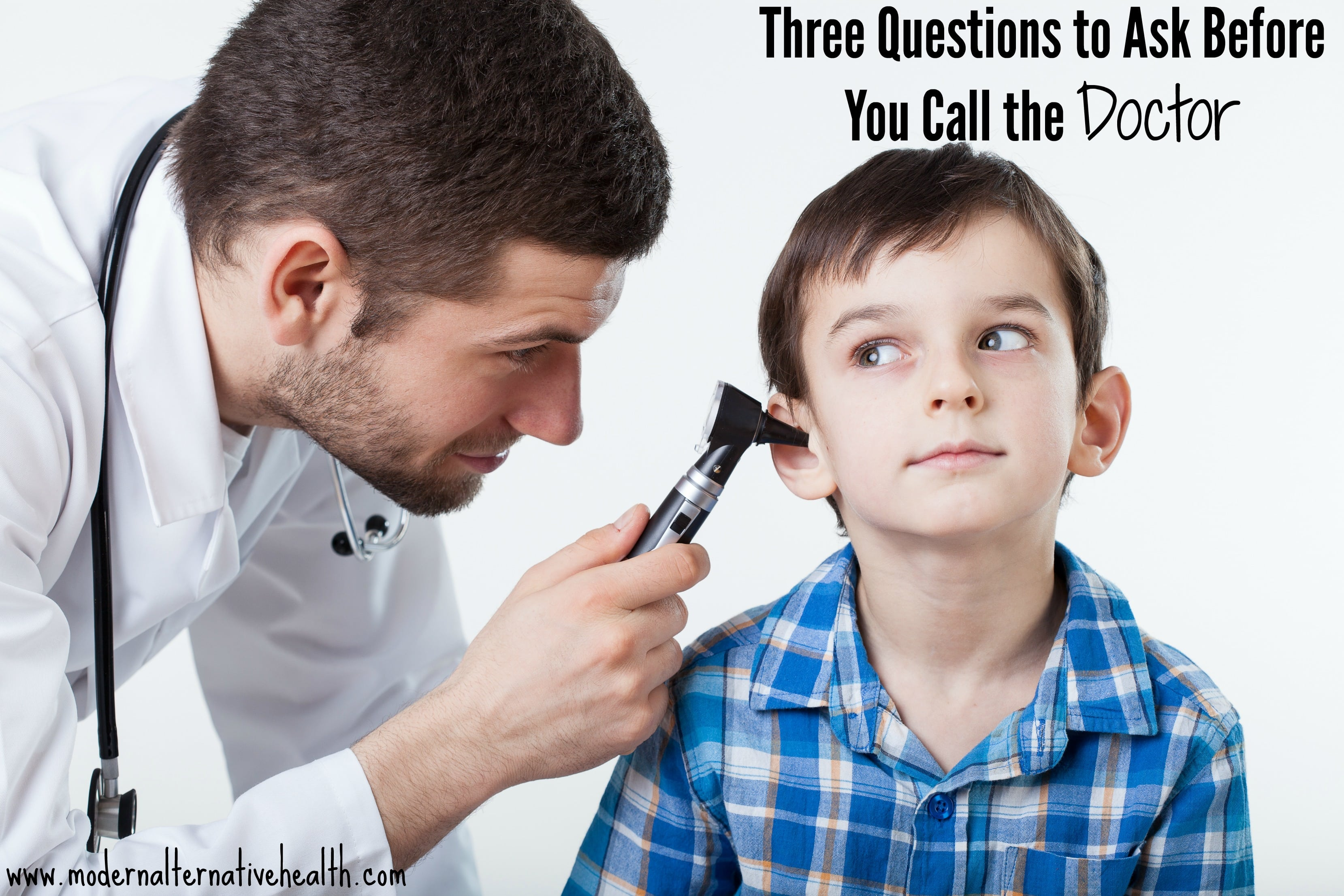 Three Questions to Ask Before You Call the Doctor