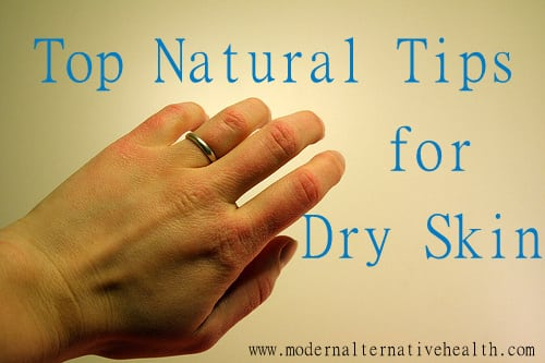 Top Natural Tips for Dry Skin