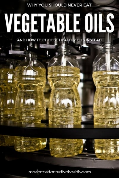 Why You Should Never Eat Vegetable Oils & How to Choose Healthy Oils Instead | Modern Alternative Health