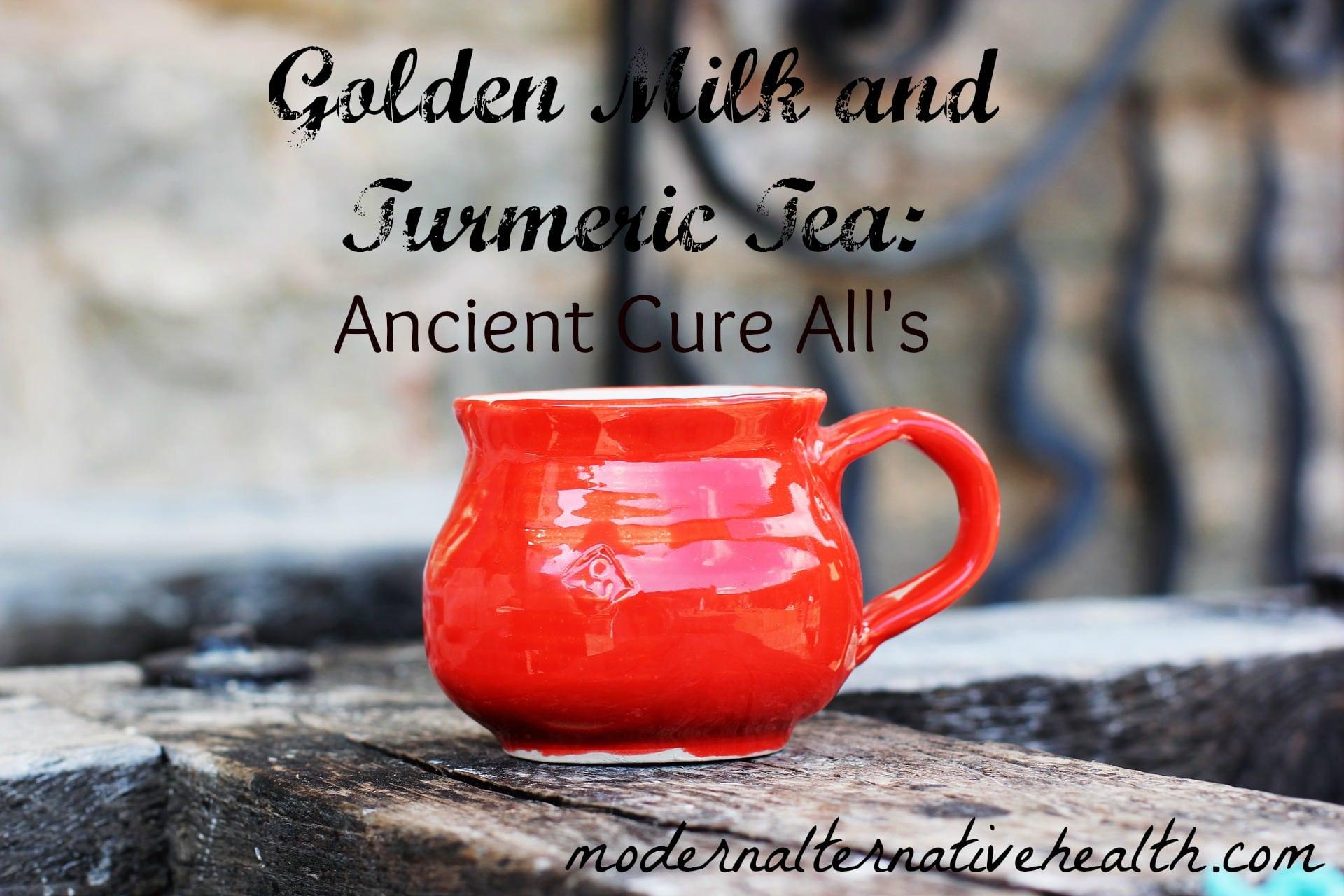 Golden Milk and Turmeric Tea: Ancient Cure-Alls