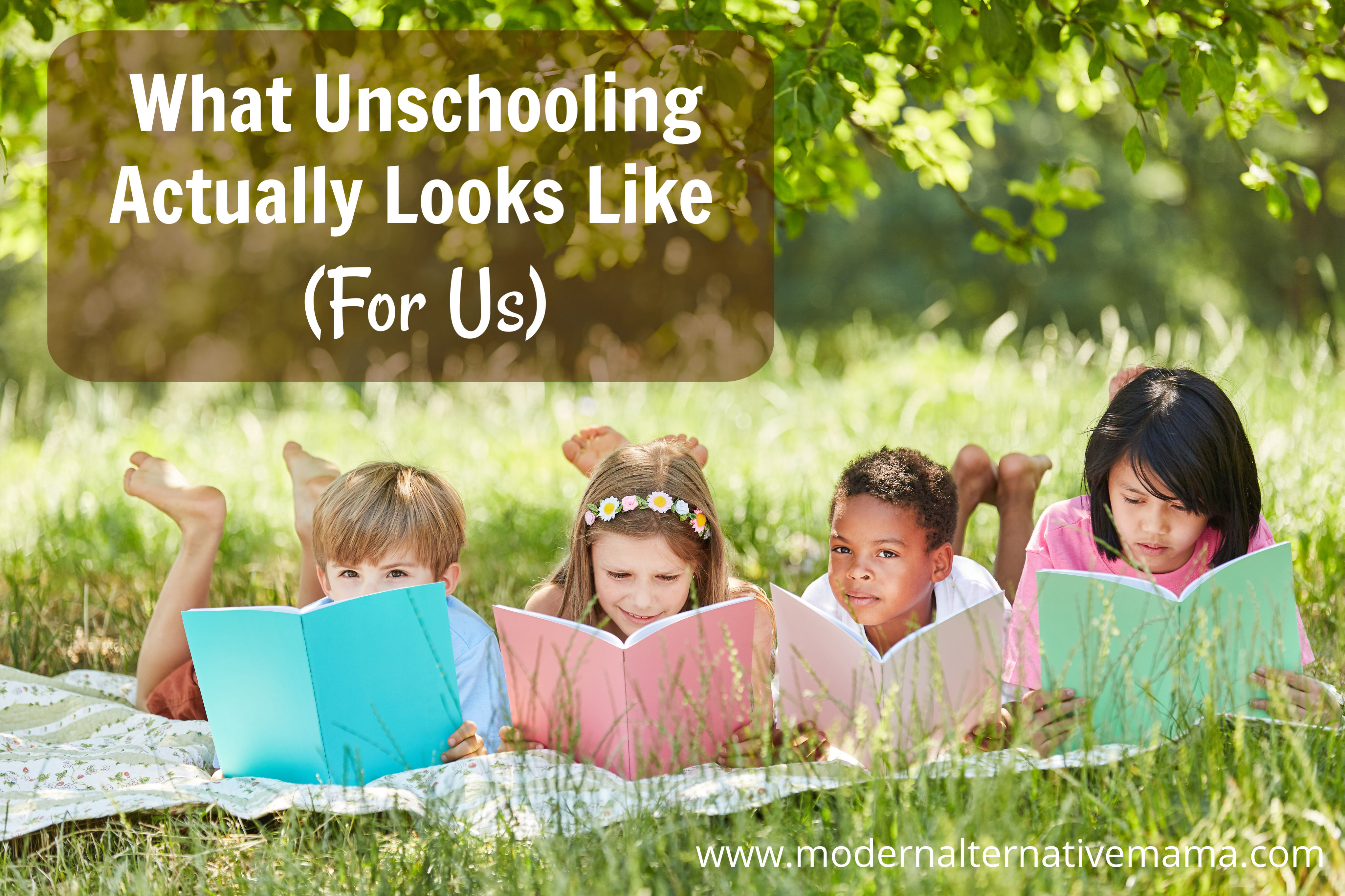 What Unschooling Actually Looks Like (For Us) - Modern Alternative