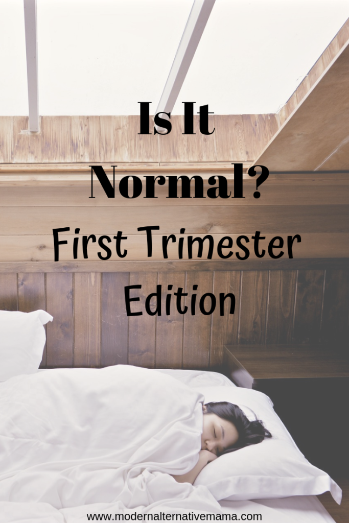 is it normal? first trimester